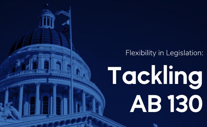 Flexibility in Legislation: Tackling AB 130